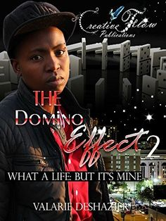 The Domino Effect 2: What A Life: But It's  Mine by Valarie DeShazier, http://www.amazon.com/dp/B00TQ8IHWA/ref=cm_sw_r_pi_dp_W0Ucvb0KPT0D2