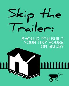 Is a #tinyhouseonwheels the best option for you? Have you ever considered a #tinyhouse on #skids instead?