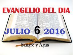 Evangelio del Dia- Miercoles Julio 6, 2016- Sangre y Agua