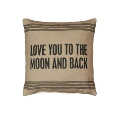 Vintage Sack Pillow - Love You To The Moon And Back