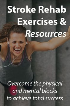 Stroke Rehab Exercises and Resources for Total Success