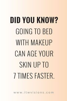 Did you know? Our skin ages up to 7 times faster if you wear makeup to bed! Definitely a good idea to have a great skincare routine! Find a skincare consultant. skincare quote // rodan and fields business // arbonne business // Mary kay business // makeup Rodan And Fields Business, Arbonne Business, Business Makeup, Skins Quotes, Bb Beauty, Beauty Skin, Face Beauty, Beauty Room, Mary Kay Ash