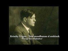 Karinthy Frigyes - Nem mondhatom el senkinek / Kőszegi Ákos - YouTube