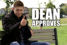 Supernatural Dean approves