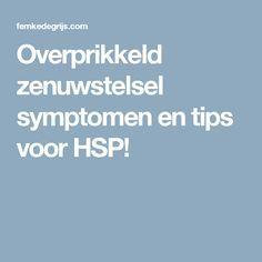 Overprikkeld zenuwstelsel symptomen en tips voor HSP!