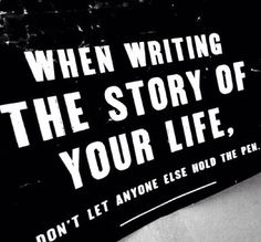 Make your own destiny.