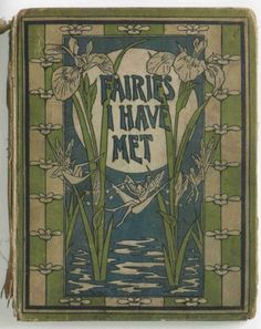 Fairies I Have Met - 1907....  I would love to read this....