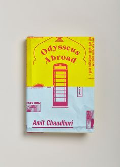 Odysseus Abroad by Amit Chaudhuri | Design by Oliver Munday. Knopf, 2015.