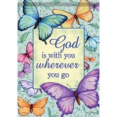 God is wherever you goTracy S. x heavyweight polyesterWeather-resistantButterflies God Is With You Wherever You Go Flag, Large Bible Verses Quotes, Bible Scriptures, Faith Quotes, Butterfly Quotes, Butterfly Art, Butterflies, Purple Butterfly, Scripture Art, Bible Art