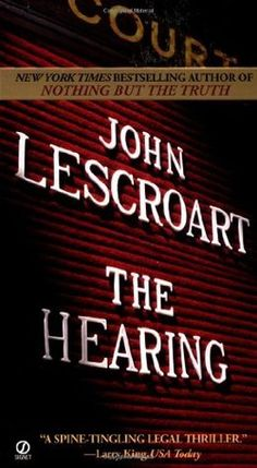 Love The Stacks - The Hearing by John Lescroart, $2.00 (http://www.lovethestacks.com/the-hearing-by-john-lescroart/)