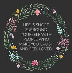 Live. Laugh. Love! Have a great week!