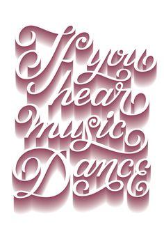 if you hear music, dance.