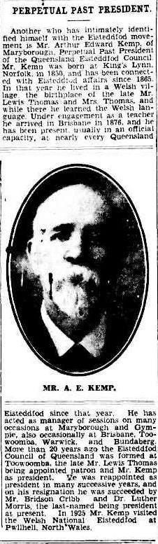 Mr A E Kemp, Maryborough - Perpetual Past President of Queensland Eisteddfod Council. The Brisbane Courier 11 April 1930 (Trove)