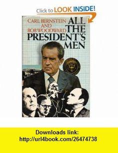 All the Presidents Men Bob Woodward, Carl Bernstein ,   ,  , ASIN: B001I7D1GY , tutorials , pdf , ebook , torrent , downloads , rapidshare , filesonic , hotfile , megaupload , fileserve
