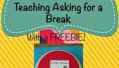 Functional Communication Training: Teaching Asking for a Break