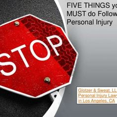 FIVE THINGS you MUST do Following A Personal Injury Glotzer & Sweat, LLP – Personal Injury Lawyers in Los Angeles, CA   STOP!! You've just been in an. http://slidehot.com/resources/top-five-things-to-do-after-any-type-of-accident-causing-injury.48562/
