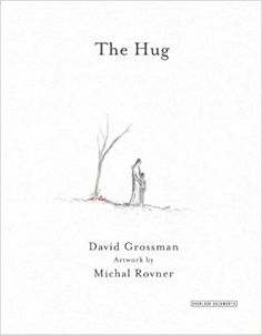 The Hug: David Grossman, Michal Rovner, Stuart Schoffman: 9781468302738: Amazon.com: Books