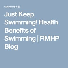 Just Keep Swimming! Health Benefits of Swimming | RMHP Blog