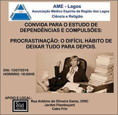 AME-Lagos - Associação Médico Espírita da Região dos Lagos Convida para o Estudo de Dependências e Compulsões - Cabo Frio - RJ - http://www.agendaespiritabrasil.com.br/2016/07/13/ame-lagos-associacao-medico-espirita-da-regiao-dos-lagos-convida-para-o-estudo-de-dependencias-e-compulsoes-cabo-frio-rj/