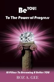 This is my new release ... Be YOU! Progressive lifestyle guide for women...witty, fun, practical and transforming! www.RozGee.com