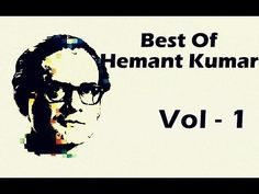 ▶ Best Of Hemant Kumar - Superhit Bollywood Collection - Old Hindi Songs - Jukebox - Vol 1 - YouTube