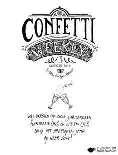 This is the new WEEKLY for Confetti de Reclamefabriek. - by Madame Fourmilion