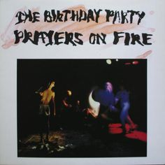 The Birthday Party - Prayers on Fire.jpg