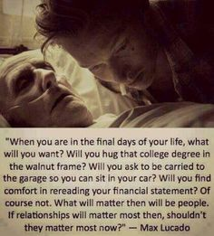 LOVE THIS!!!!! People need to realize what really matters in life.....and in death! <3