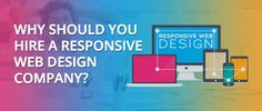 Why Should You Hire a #ResponsiveWebDesign Company?