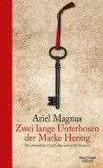 """Nominiert für den LovelyBooks Leserpreis in der Kategorie """"Titel"""": Zwei lange Unterhosen der Marke Hering von Ariel Magnus"""