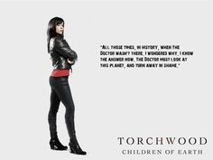 """Torchwood Wallpaper: Torchwood: Children of Earth - Gwen wallpaper (""""Doctor"""" Quote) Doctor Quotes, Captain Jack Harkness, John Barrowman, Torchwood, David Tennant, Before Us, Dr Who, Quotes For Kids, Superwholock"""