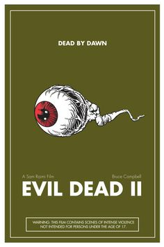 Dead By Dawn,  Evil Dead 2 - movie poster  A Sam Raimi film and Bruce Campbell, with photo art of crawling eye