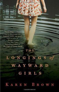 The Longings of Wayward Girls: A Novel by Karen Brown, http://www.amazon.com/dp/1476724911/ref=cm_sw_r_pi_dp_JN2fsb12VRPGQ
