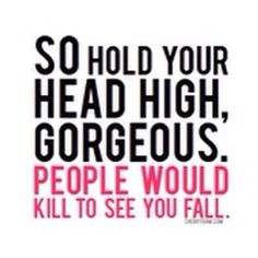 Hold ur head high
