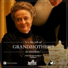 hey, Melinda! The dowager said it; it must be true.