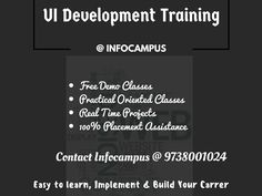 Infocampus is a UI Development Training Institute Marathahalli, in Bangalore. It is a institute that provides industrial level of UI development training. In this web designing training, it includes html, css, javascript and etc. Free demo classes. Real time project experience for the candidates. 100% free job assistance. LIMITED SEATS AVAILABLE. Call 9738001024 for complete details or visit http://infocampus.co.in/web-designing-training-in-bangalore.html to book a seat for free demo classes…