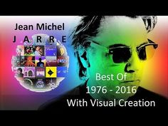 Jean Michel Jarre Best Of 1976 - 2016 with Visual Creations Continuous Mix Best Of 80s, New Age Music, Jean Michel Jarre, Greatest Hits, Pop Music, Songs, Videos, Youtube, Movie Posters