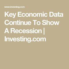 Key Economic Data Continue To Show A Recession   Investing.com