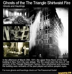 Ghosts of the The Triangle Shirtwaist Fire Ghosts and Hauntings In the aflernoon of March the upper three floors of the Asch building in New York City was ablaze. The fire would claim the lives of 146 workers of the Triangle Waistcoat Factory. Short Creepy Stories, Ghost Stories, Horror Stories, Creepy Facts, Creepy Things, Creepy Stuff, Paranormal Stories, Paranormal Photos, Spirit Ghost