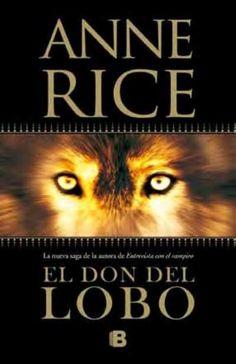 Anne Rice - El Don del Lobo