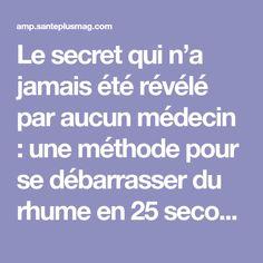 Le secret qui n'a jamais été révélé par aucun médecin : une méthode pour se débarrasser du rhume en 25 secondes !