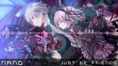 something different for this week from nano m/ if you enjoy that dont forget to like n share! ^^ https://www.facebook.com/JyoEsDaza Subscribe: https://www.youtube.com/user/JEDDailyEDM  #edm #nightcore #rock #metal #nano #just #be #friends #vocaloid #ナノ #anime #game #visual #novel #action #romance #shoujo #shounen #hapymaher #fragmentation #dream