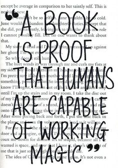 A book is proof that humans are capable of working magic. -Carl Sagan