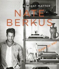 Repin this to win 1 of 3 signed copies of Nate Berkus' new book 'The Things That Matter' courtesy of Random House!  For an extra entry, pin something that matters to you in home decor.  Don't forget to tag your photos #thingsmatter. Contest ends Sunday, October 14th!