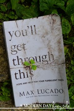 A Modern Day Fairy Tale: You'll Get Through This: A Max Lucado Book Review & Family Christian Giveaway #FCBlogger