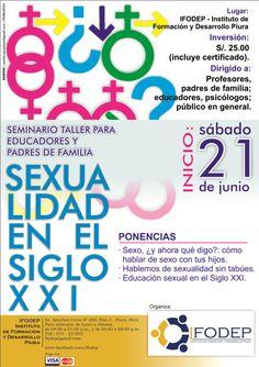 """Estimados amigos: Los invitamos a participar de este seminario-taller denominado """"SEXUALIDAD EN EL SIGLO XXID"""", el mismo que se dictará el sábado 21 de junio de 11:00 a 01:00 pm, en las instalaciones de IFODEP (Av. Sánchez Cerro 650, PISO 03 - Piura). Inversión: 20.00 NUEVOS SOLES (INCLUYE CERTIFICADO). Los esperamos."""