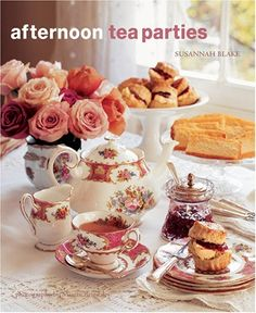 Afternoon Tea Parties - good article with lots of tips, information, book suggestions, history, etc.