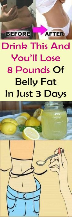 Drink This And You'll Lose 8 Pounds Of Belly Fat In Just 3 Days #health #beauty #diy #fitness #fat