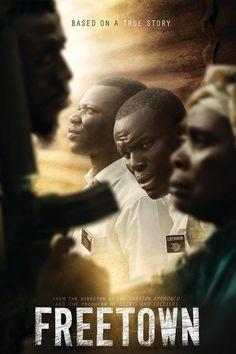 Freetown (2015) Sekelompok misionaris Liberia asli melakukan perjalanan lintas negara yang putus asa melalui negara mereka yang dirusak perang untuk menyelamatkan salah satu dari mereka sendiri.