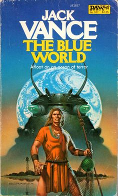 Blue World - Jack Vance, cover by David Mattingly Fantasy Book Covers, Book Cover Art, Fantasy Books, Book Art, Science Fiction, Pulp Fiction Art, Fiction Novels, Classic Sci Fi Books, Horror Books